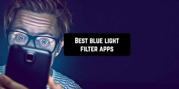 Best Blue Light filter Android apps in 2020